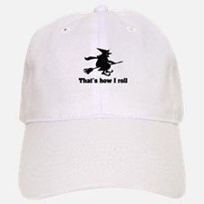 This is how I roll witch Baseball Baseball Cap