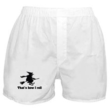 This is how I roll witch Boxer Shorts