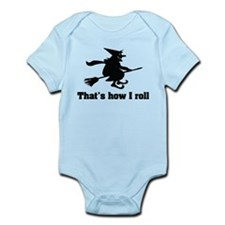 This is how I roll witch Infant Bodysuit