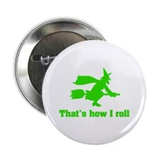 "that's how I roll witch 2.25"" Button"