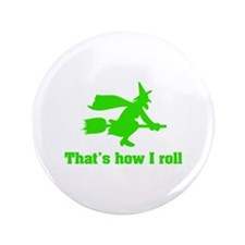 "that's how I roll witch 3.5"" Button (100 pack)"