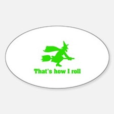 that's how I roll witch Sticker (Oval)