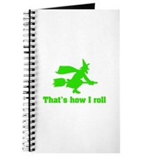 that's how I roll witch Journal