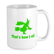 that's how I roll witch Mug