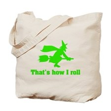 that's how I roll witch Tote Bag