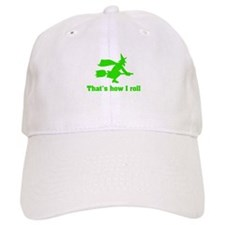that's how I roll witch Baseball Cap