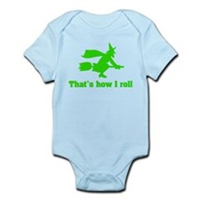 that's how I roll witch Infant Bodysuit