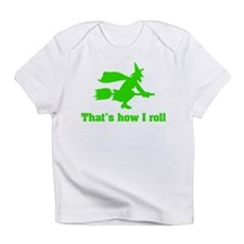 that's how I roll witch Infant T-Shirt