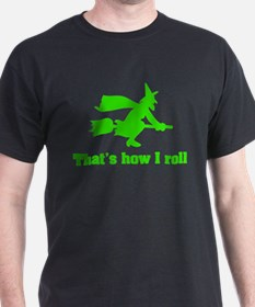 that's how I roll witch T-Shirt