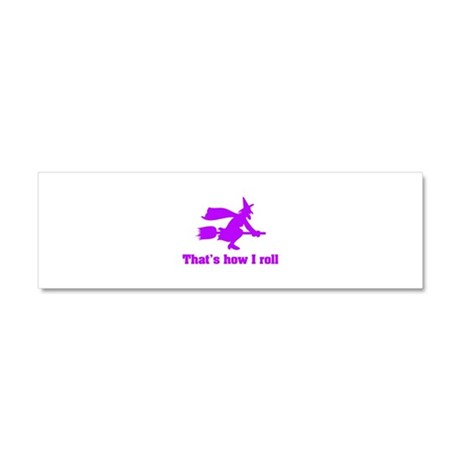 that's how I roll witch Car Magnet 10 x 3