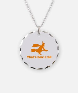 that's how I roll witch Necklace