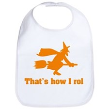 that's how I roll witch Bib