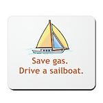 Drive A Sailboat! Mousepad