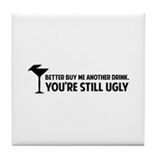 Buy me another Tile Coaster