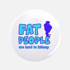 "Fat people 3.5"" Button"
