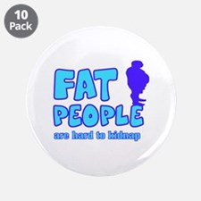 """Fat people 3.5"""" Button (10 pack)"""