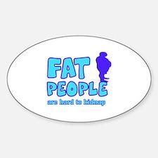 Fat people Sticker (Oval)