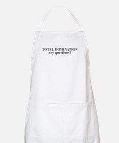 TOTAL DOMINATION, any questio Apron