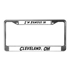 Famous in Cleveland License Plate Frame