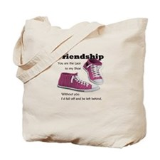 Friends are like Laces Tote Bag