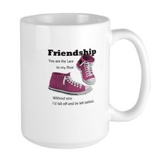 Friends are like Laces Mug