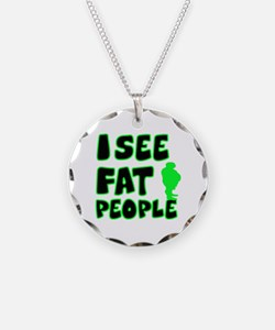 I see fat people Necklace Circle Charm