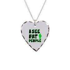 I see fat people Necklace Heart Charm