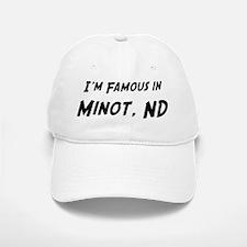 Famous in Minot Baseball Baseball Cap