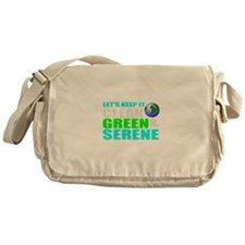 Clean, Green, Serene earth Messenger Bag