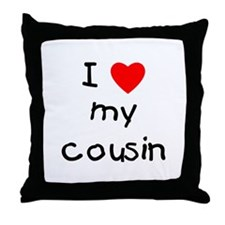 I love my cousin Throw Pillow