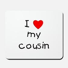 I love my cousin Mousepad