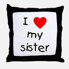 I love my sister Throw Pillow