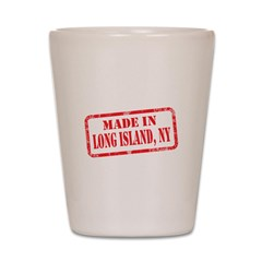 MADE IN LONG ISLAND, NY Shot Glass