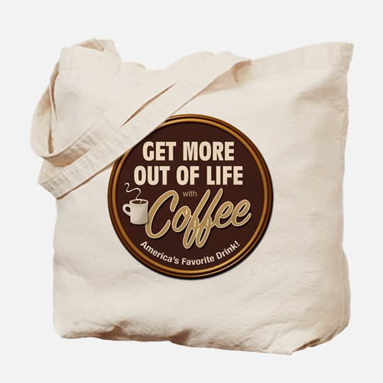 Get More Out of Life With Coffee Tote Bag