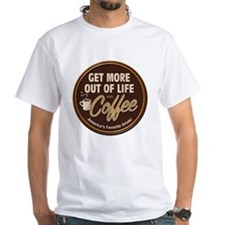 Get More Out of Life With Coffee Shirt