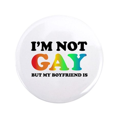 """I'm not gay but my boyfriend is 3.5"""" Button"""