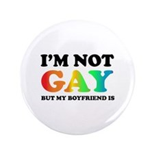 "I'm not gay but my boyfriend is 3.5"" Button (100 p"