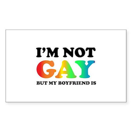 I'm not gay but my boyfriend is Sticker (Rectangle