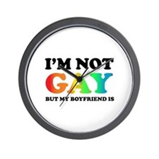 I'm not gay but my boyfriend is Wall Clock