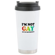 I'm not gay but my boyfriend is Travel Mug
