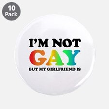"""I'm not gay but my girlfriend is 3.5"""" Button (10 p"""