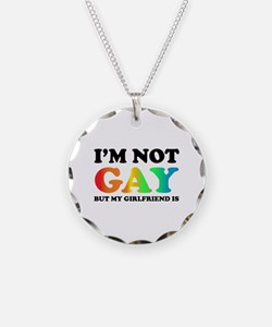 I'm not gay but my girlfriend is Necklace
