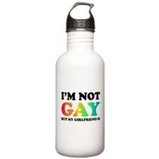 I'm not gay but my girlfriend is Water Bottle