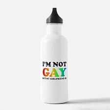 I'm not gay but my girlfriend is Water Bottle