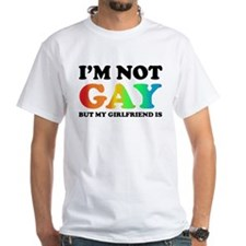 I'm not gay but my girlfriend is Shirt