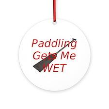 PaddlingGetsMeWet Ornament (Round)