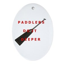 Paddlers-Do-It-Deeper Ornament (Oval)