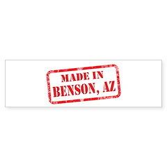 MADE IN BENSON, AZ Bumper Sticker