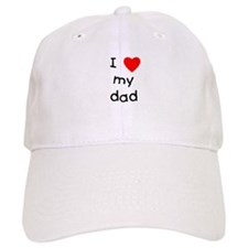 I love my dad Baseball Cap