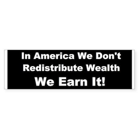 In America we earn wealth Sticker (Bumper)